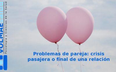 Problemas de pareja: crisis pasajera o final de una relación