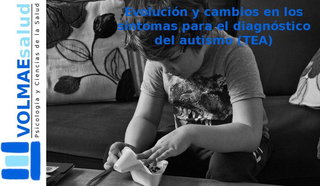 Evolución y cambios en los síntomas para el diagnóstico del autismo (TEA)