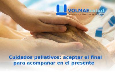 Cuidados paliativos: aceptar el final para acompañar en el presente