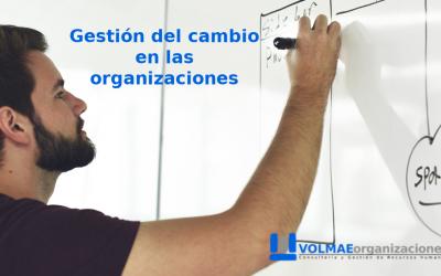 La gestión del cambio en las organizaciones