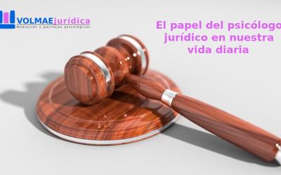 El papel del psicólogo jurídico en nuestra vida diaria