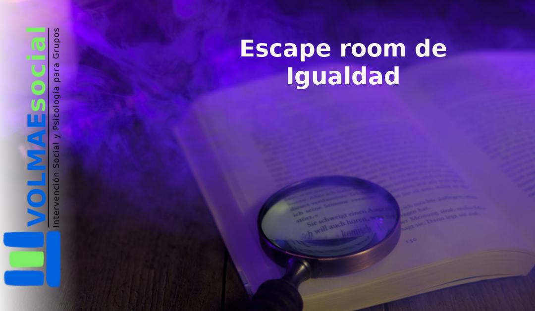 ¿Sabes lo que es un Escape Room de Igualdad?